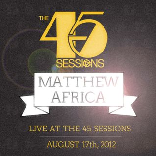 Matthew Africa - Live at the 45 Sessions (BONUS)