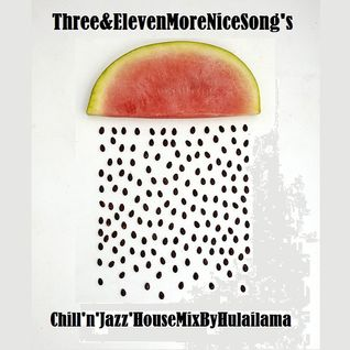 HulajLama_Three&ElevenMoreNiceSong's (Chill'n'Jazz'n'HouseMix)