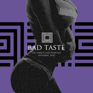 BadTaste: The FarFetched Podcast : September 2012