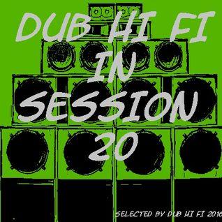 Dub Hi Fi In Session 20