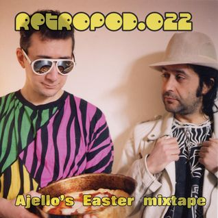 RETROPOD022 - Ajello's Easter mixtape (Mar 2015)