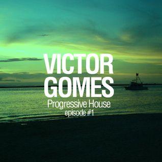 Victor Gomes - Progressive House Episode #1