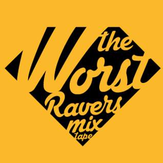 The Worst Guys - Ravers Mixtape