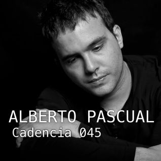 Chris Jones - Cadencia 045 (March 2013) feat. ALBERTO PASCUAL (Part 1)