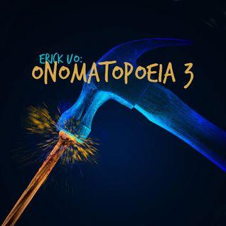 Erick UO - Onomatopoeia 3