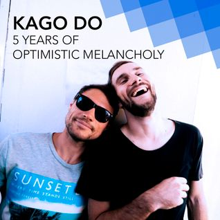 KAGO DO - 5 years of optimistic melancholy