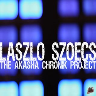 Laszlo Szoecs pres. THE AKASHA CHRONIK PROJECT 1