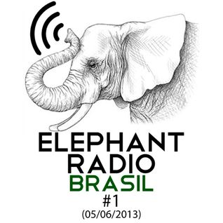 Elephant Radio Brasil #1 (05/06/2013)