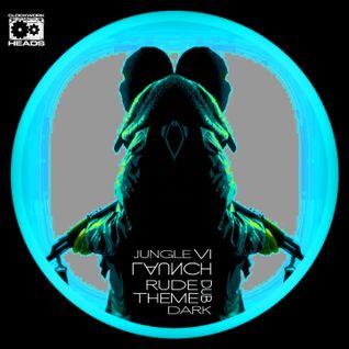 Launch - Rude Theme  VI (dark deep dub jungle & d'n'b mix)