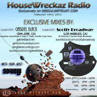 House Wreckaz Radio Presentz Gabriel Black and Scotty Broadway 02 10 12