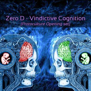 Zero D - Vindictive Cognition (Protoculture Opening Set) [February 04, 2012]