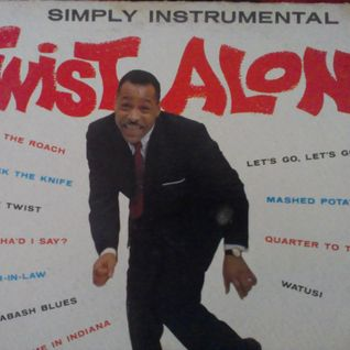 TWIST ALONG (TO THE SOUNDS OF SOUL JAZZ LATIN & R&B)