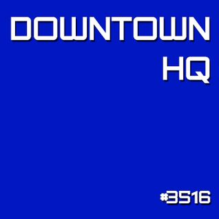 Downtown HQ #3516 (Radio Show with DJ Ramon Baron)