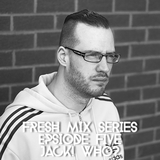 Fresh Mix Series Episode 5: Jack! Who?