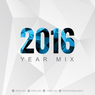 2016 YEARMIX By PETER LYEN !!! Here we go //