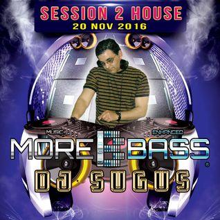 DJ SUGUS MOREBASS SESSION 02 HOUSE