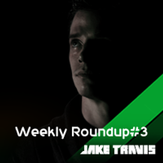 Jake Travis - Weekly Roundup #3