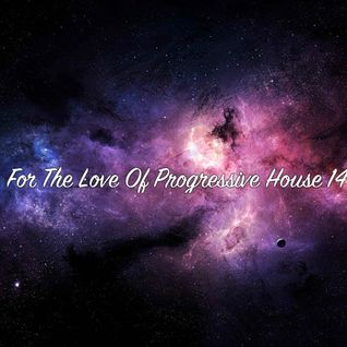 For The Love Of Progressive House 14