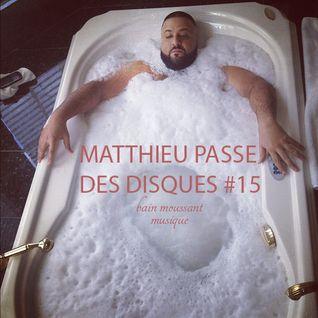 MATTHIEU PASSE DES DISQUES #15 - BAIN MOUSSANT MUSIQUE