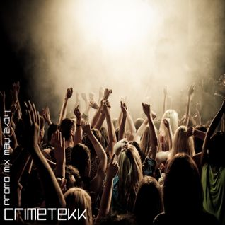 CrimeTekk - Promo Mix May 2k14