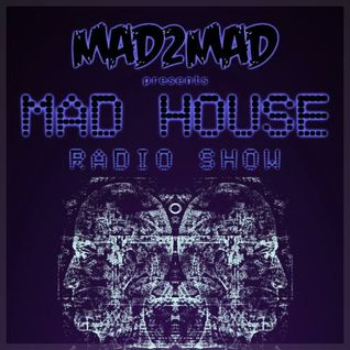 MAD HOUSE Radio Show 002 with Blinders