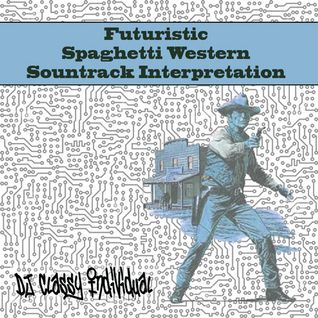 A Futuristic Spaghetti Western Soundtrack Interpretation