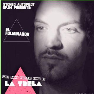 Stoned Autopilot ep.04 w/ EL Fulminador