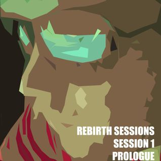 The Rebirth Sessions - Session 1 Prologue