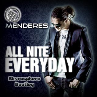 Menderes - All Nite Everyday (Skyrosphere Remix)