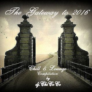 """"" THE GATEWAY """" chill & lounge compilation"