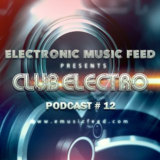 Club Electro by EMF - Podcast #12 (August 2014)