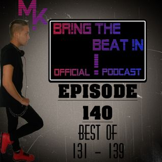 BR!NG THE BEAT !N Official Podcast [SPECIAL Episode 140; BEST OF 131 - 139]