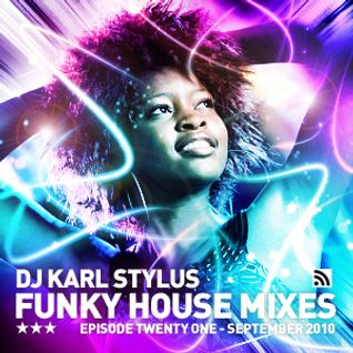 Karl Stylus - House Sessions (Episode 21)