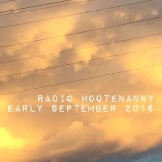 Radio Hootenanny Hr2 Early September 2016