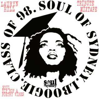 SOUL OF SYDNEY 203: L. Boogie - Class of 98 - The Sounds of Lauryn Hill Tribute Mixtape