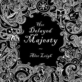 Her Delayed Majesty