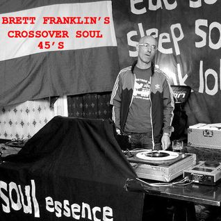 BRETT FRANKLIN'S CROSSOVER SOUL 45'S SPECIAL