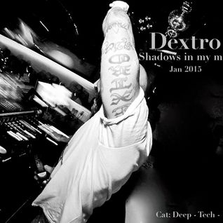 Dj Dextro_Shadows in my Mind_January 2015