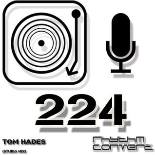 Techno Music | Tom Hades in the Rhythm Convert(ed) Podcast 224 (Studio Mix)