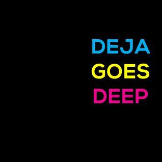 Deja Goes Deep Mix