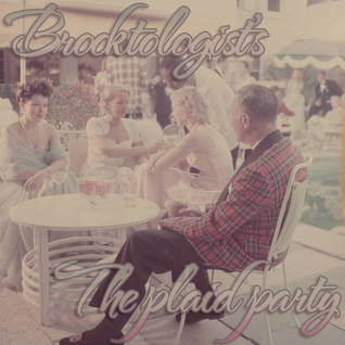 Brocktologist - The Plaid Party