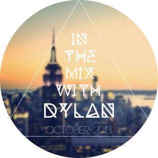 In The Mix With Dylan | October 2013