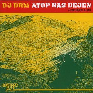 DJ DRM - Atop Ras Dejen Mix