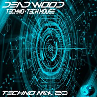 Dead Wood (Live Mix 020) Exclusive Techno Mix Feat A.Mochi Paul Ursin Paul Ritch Enzo Leep & More