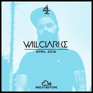 #BestBefore: Will Clarke Mix (April 2016)