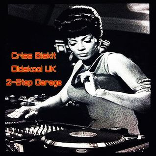 Criss Biskit! (Oldskool UK 2-Step Garage)