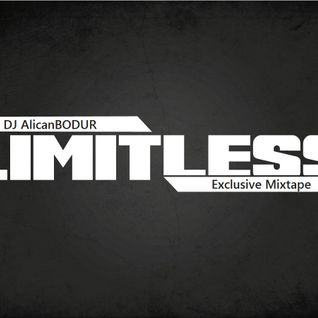 Dj AlicanBODUR- Limitless (Exclusive Mixtape)