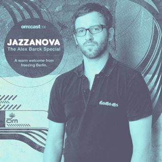 Jazzanova - Om:Cast 8 (The Alex Barck Special) (25-02-2010)