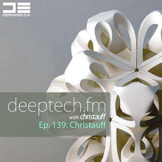 DeepTechFM 139 - Christauff (2016-04-14) [Deep Melodic Vocal House]