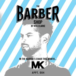 The Barber Shop By Will Clarke #004 (With MK)